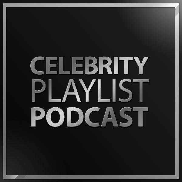 Celebrity Playlist Podcast