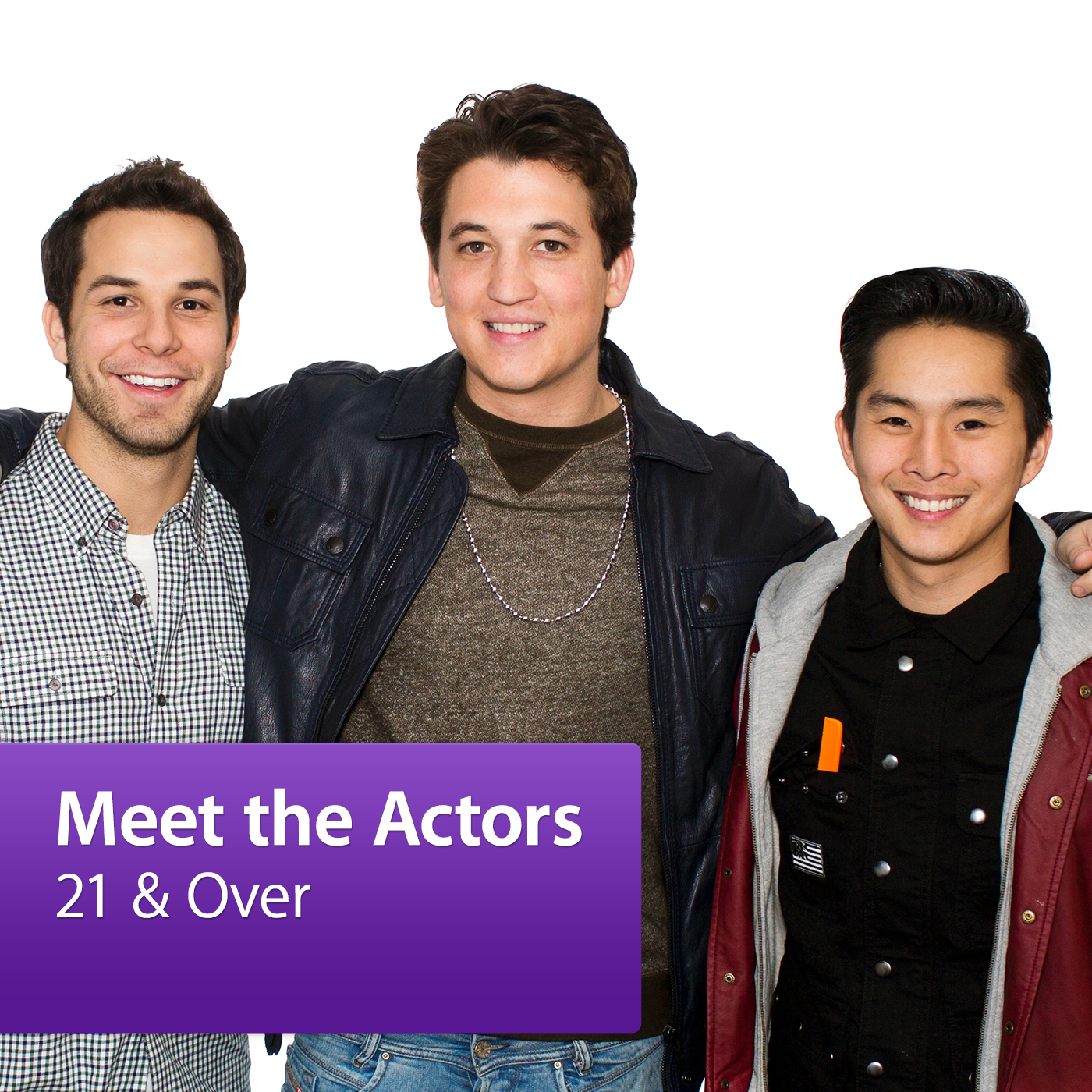 21 & Over: Meet the Actors