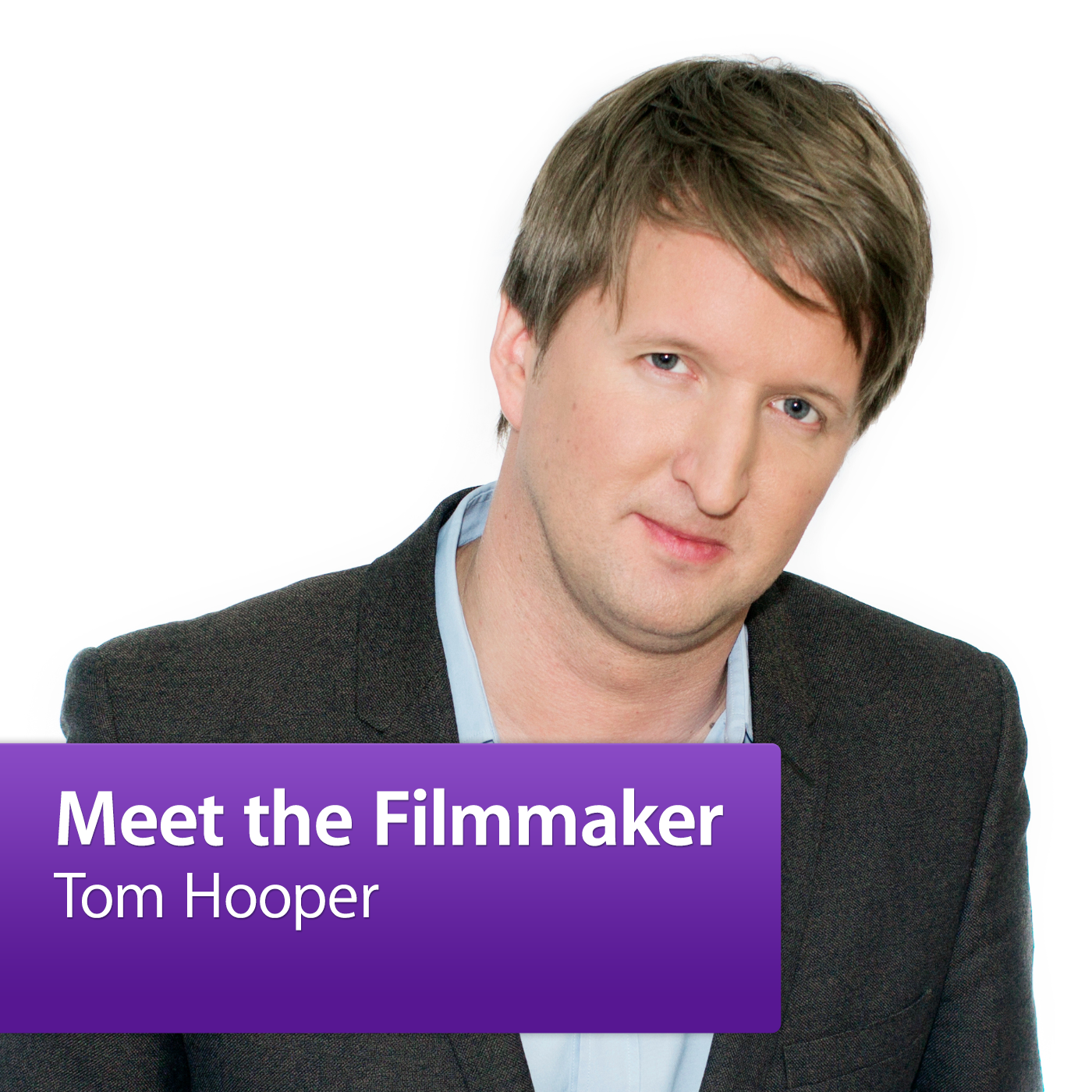 Tom Hooper: Meet the Filmmaker