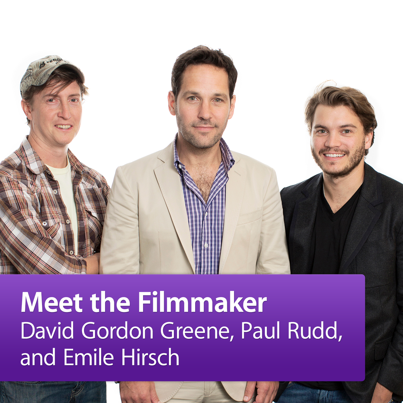Paul Rudd, Emile Hirsch, and David Gordon Green: Meet the Filmmaker
