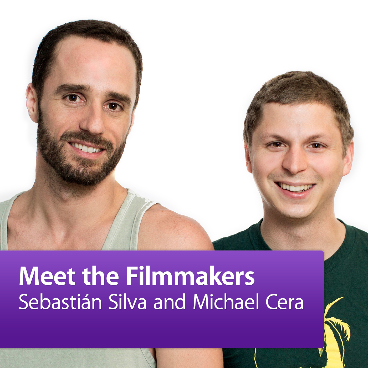 Michael Cera and Sebastián Silva: Meet the Filmmakers