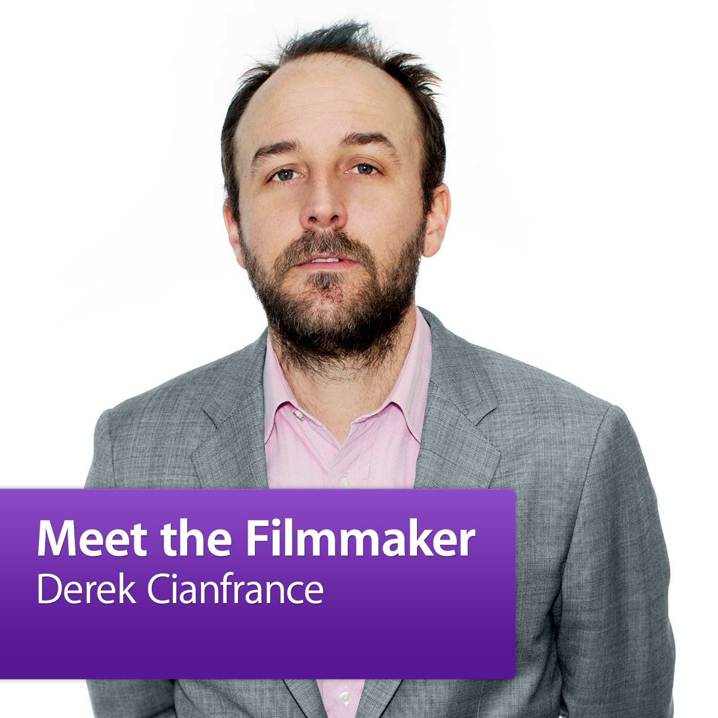 Derek Cianfrance: Meet the Filmmaker