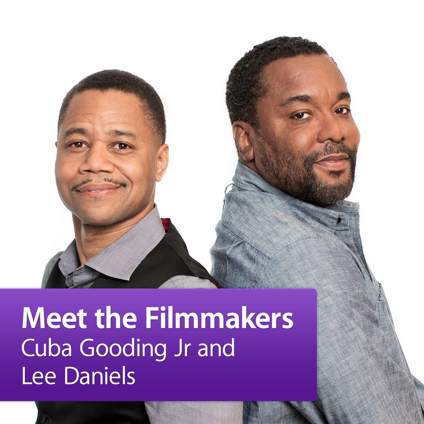 Lee Daniels and Cuba Gooding Jr.: Meet the Filmmaker