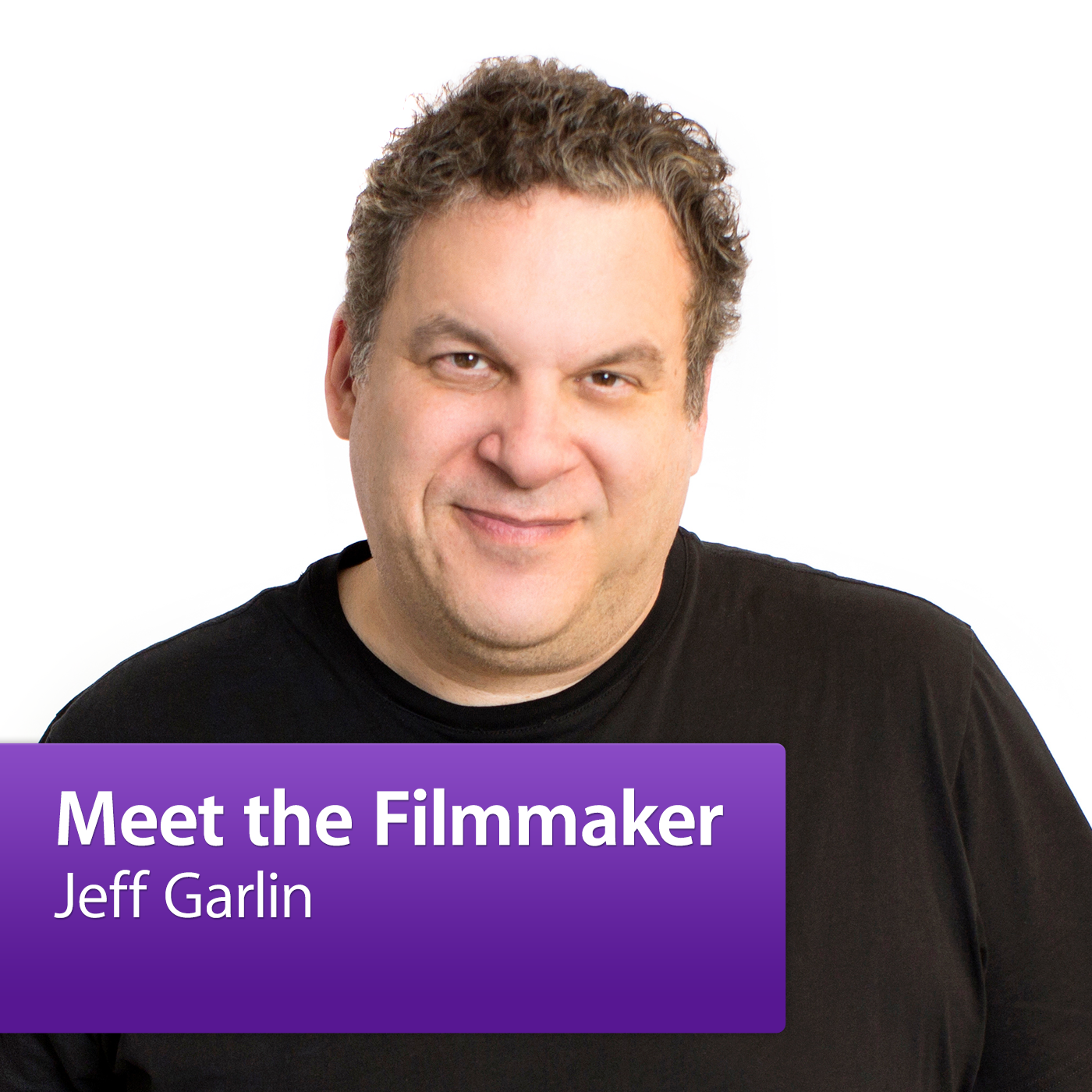Jeff Garlin: Meet the Filmmaker