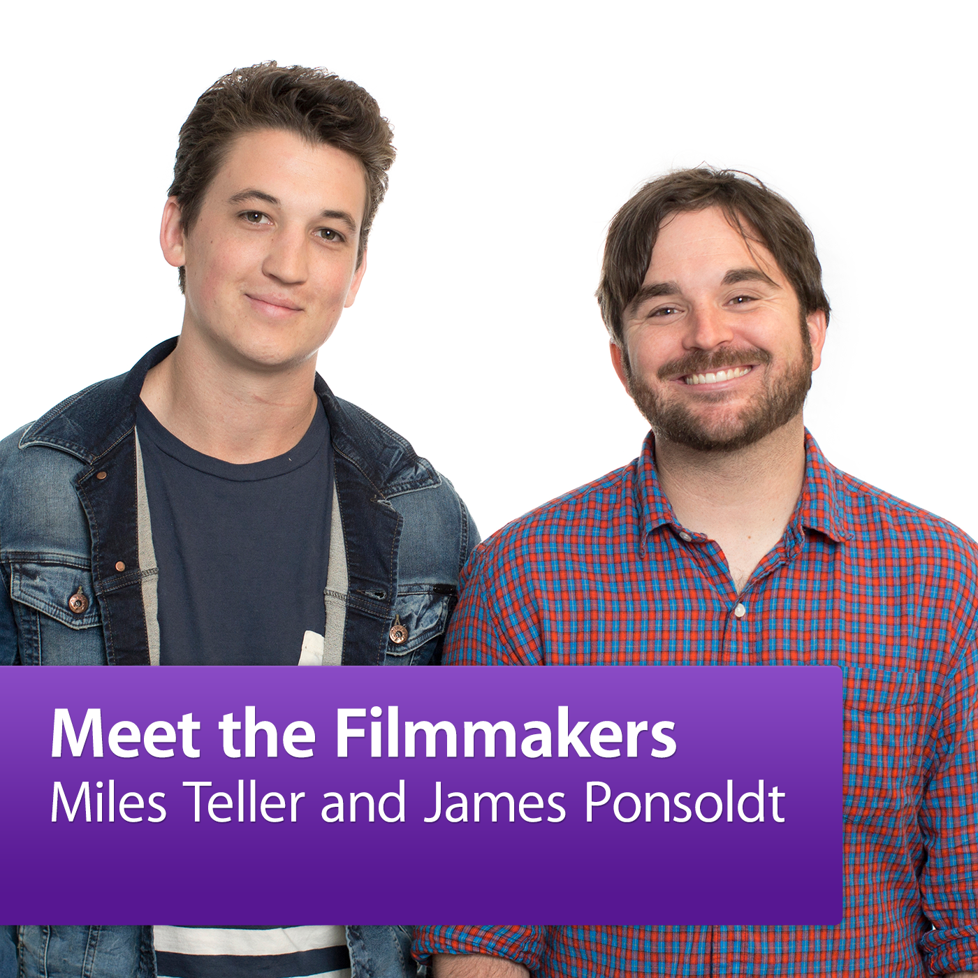 James Ponsoldt and Miles Teller: Meet the Filmmaker