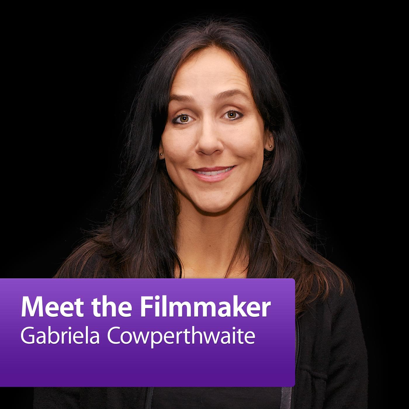 Gabriela Cowperthwaite: Meet the Filmmaker