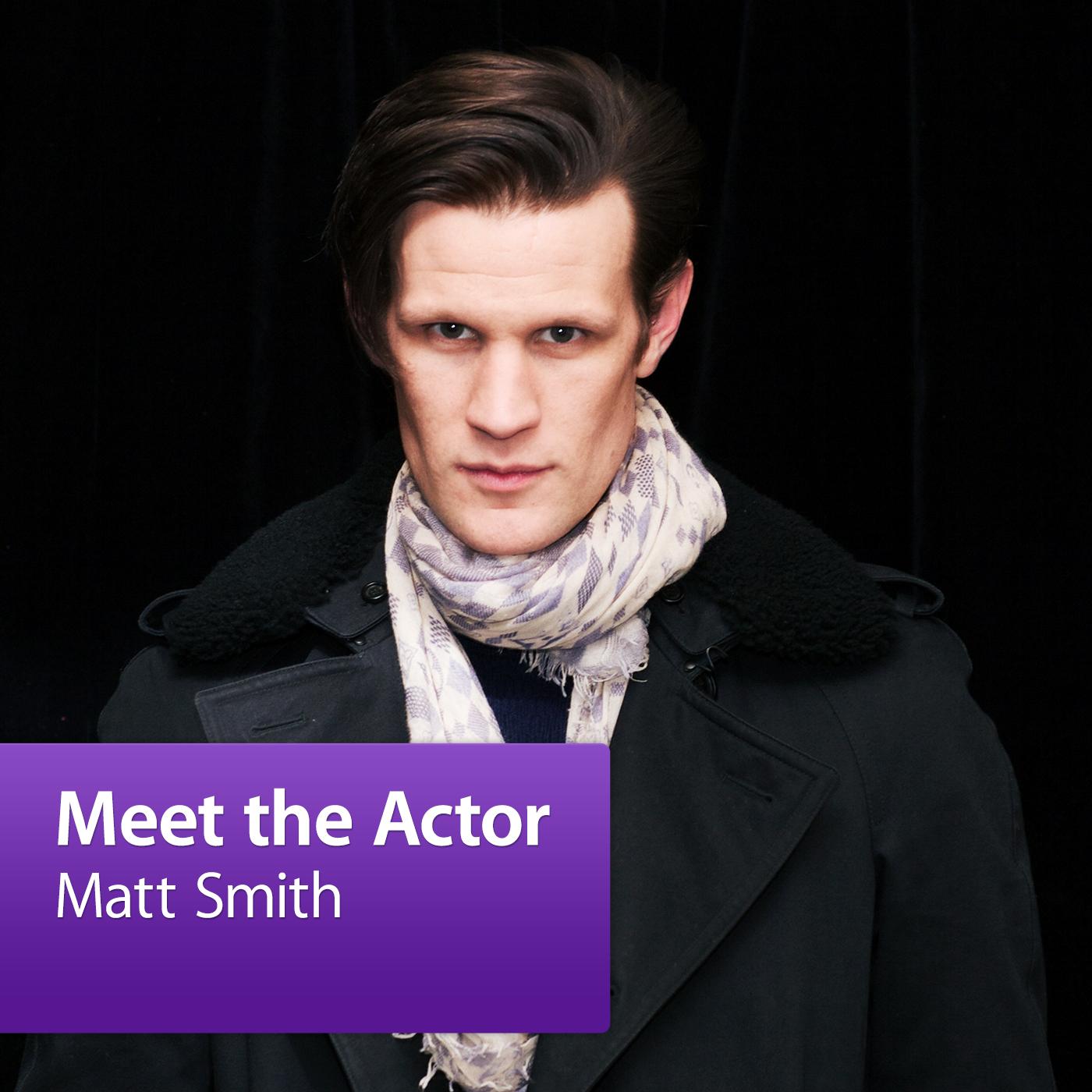 Matt Smith: Meet the Actor