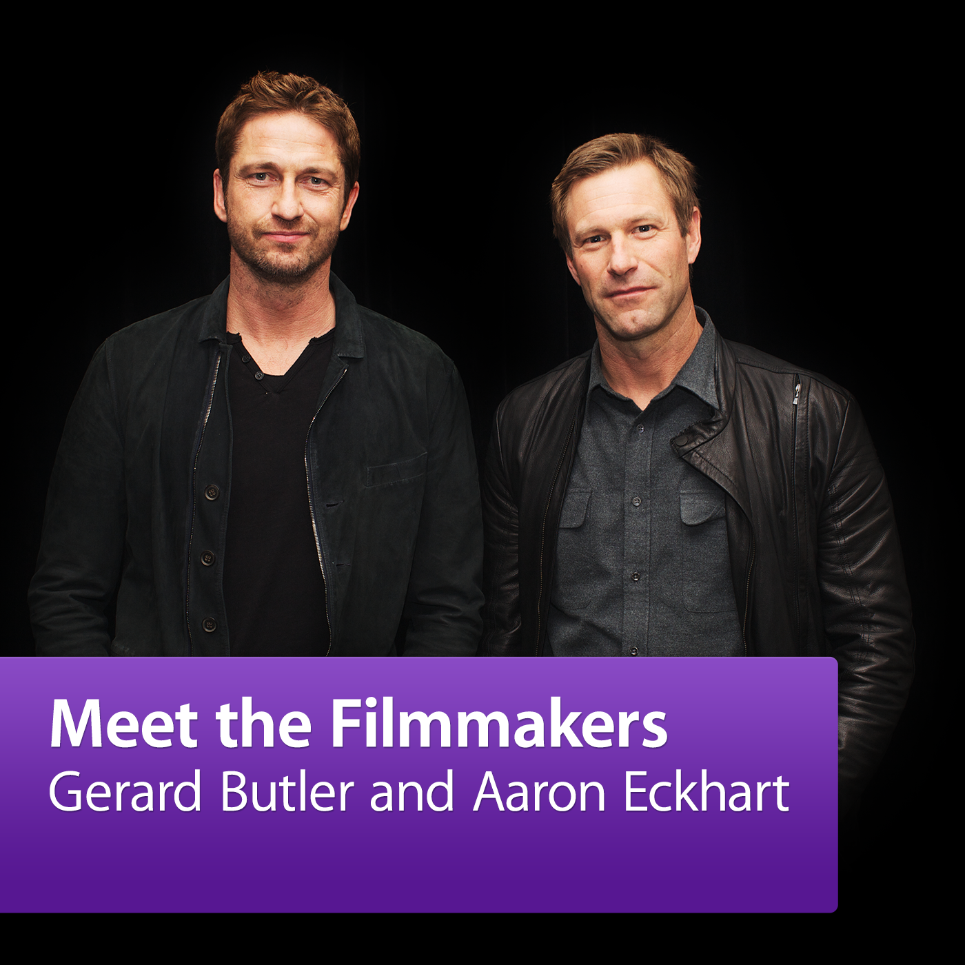 Gerard Butler and Aaron Eckhart: Meet the Filmmakers
