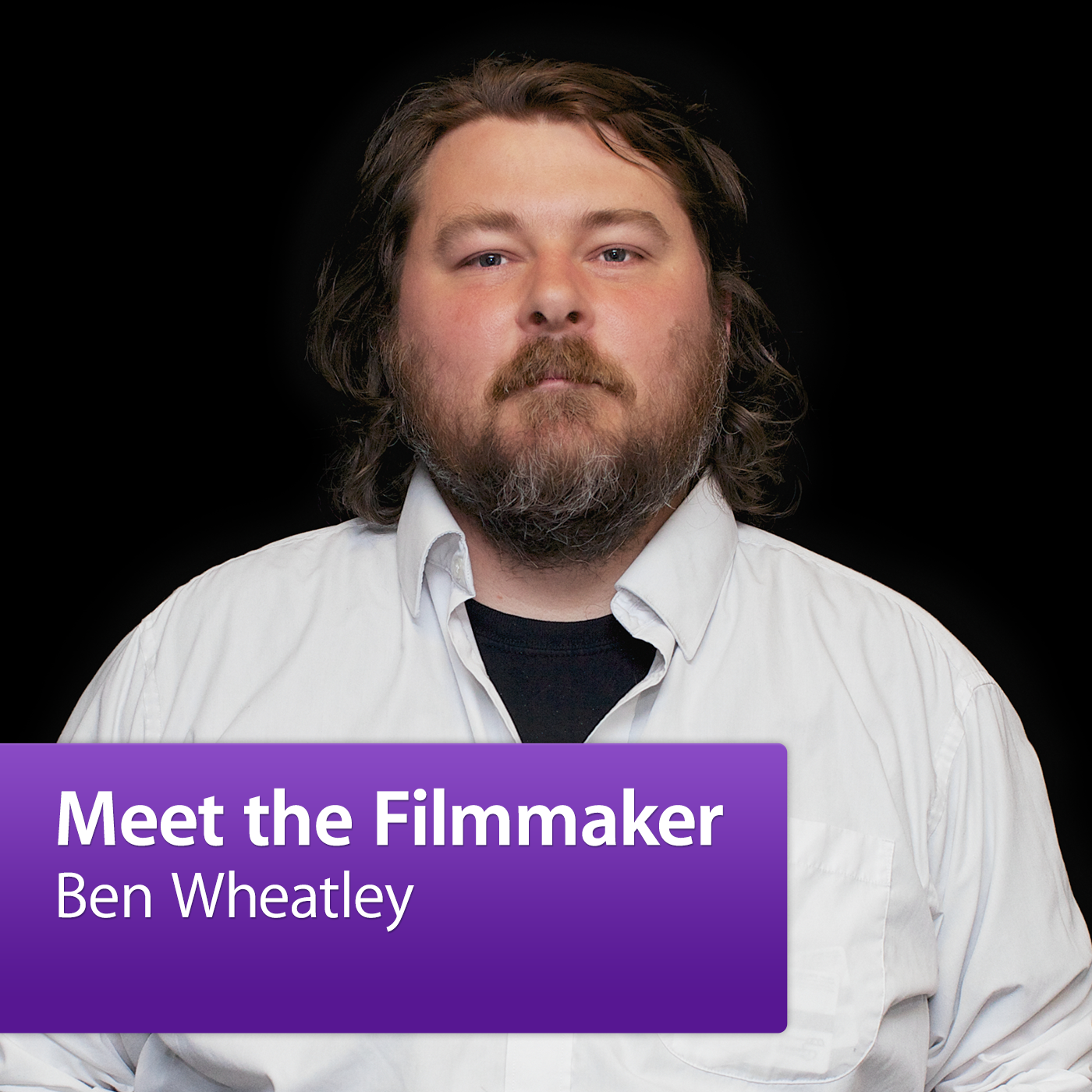 Ben Wheatley: Meet the Filmmaker