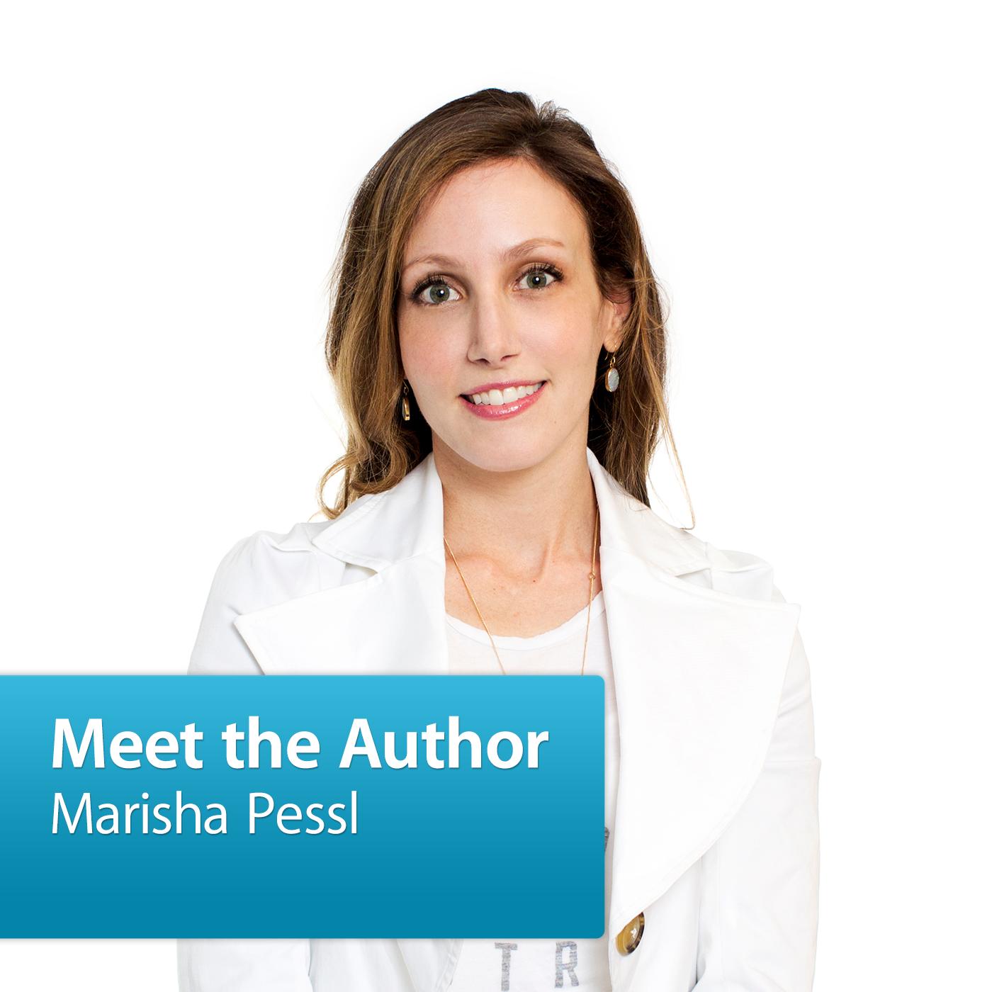 Marisha Pessl: Meet the Author