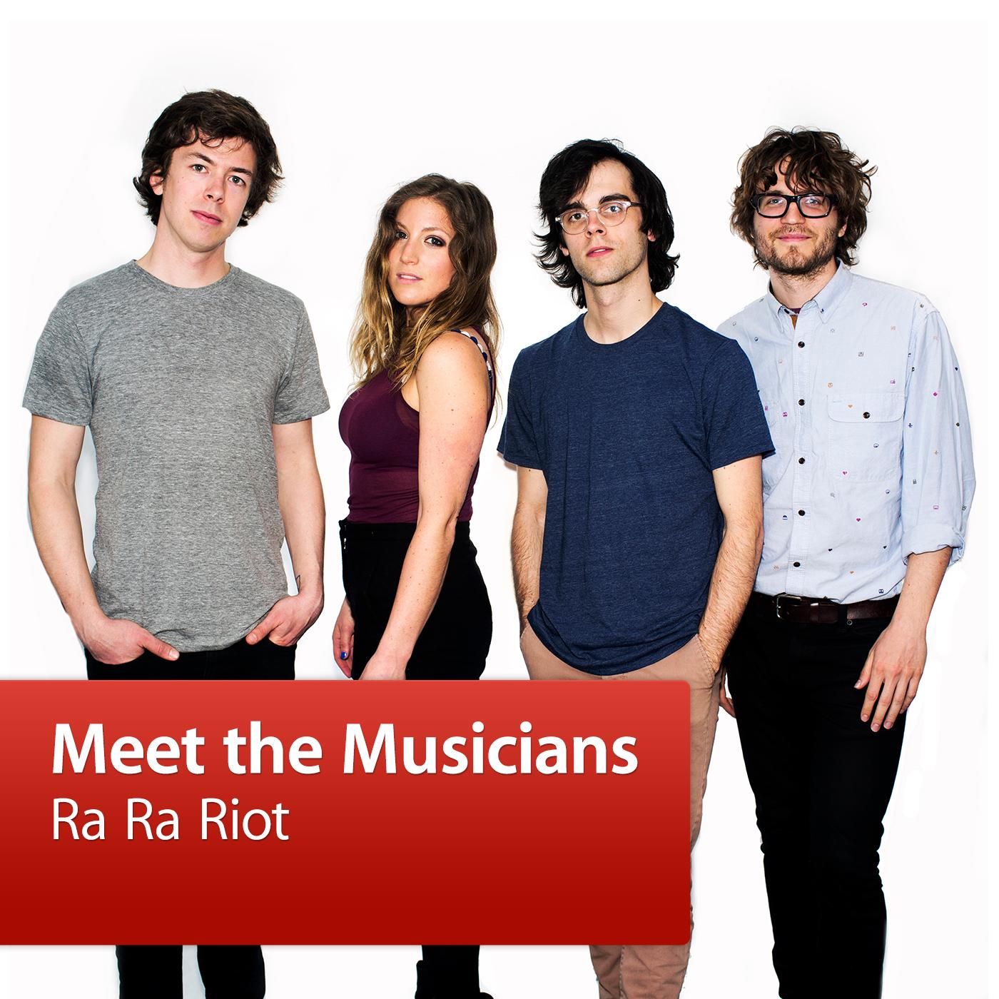 Ra Ra Riot: Meet the Musicians