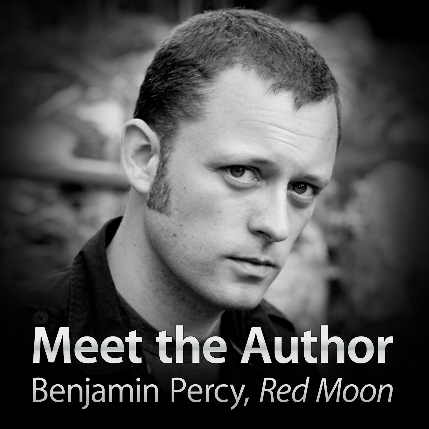 Benjamin Percy, Red Moon: Meet the Author