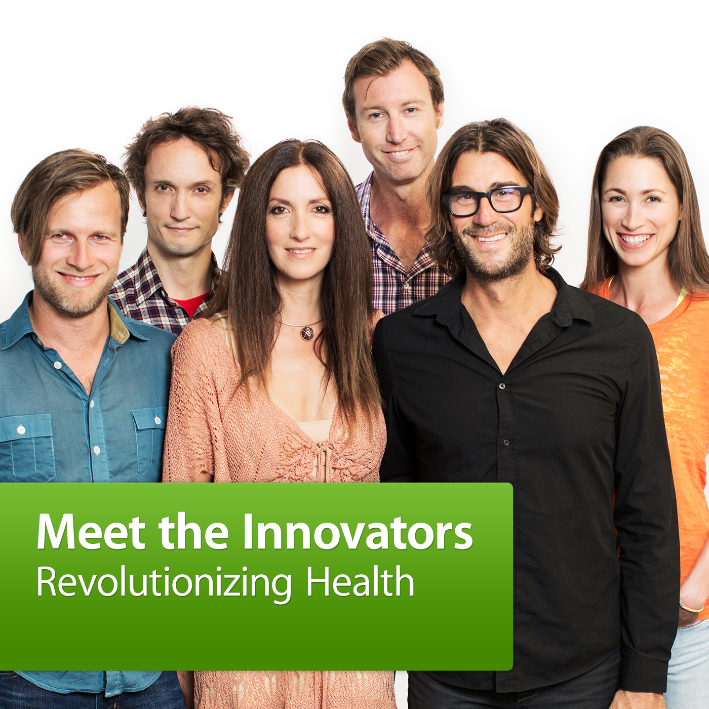 Revolutionizing Health: Meet the Innovators