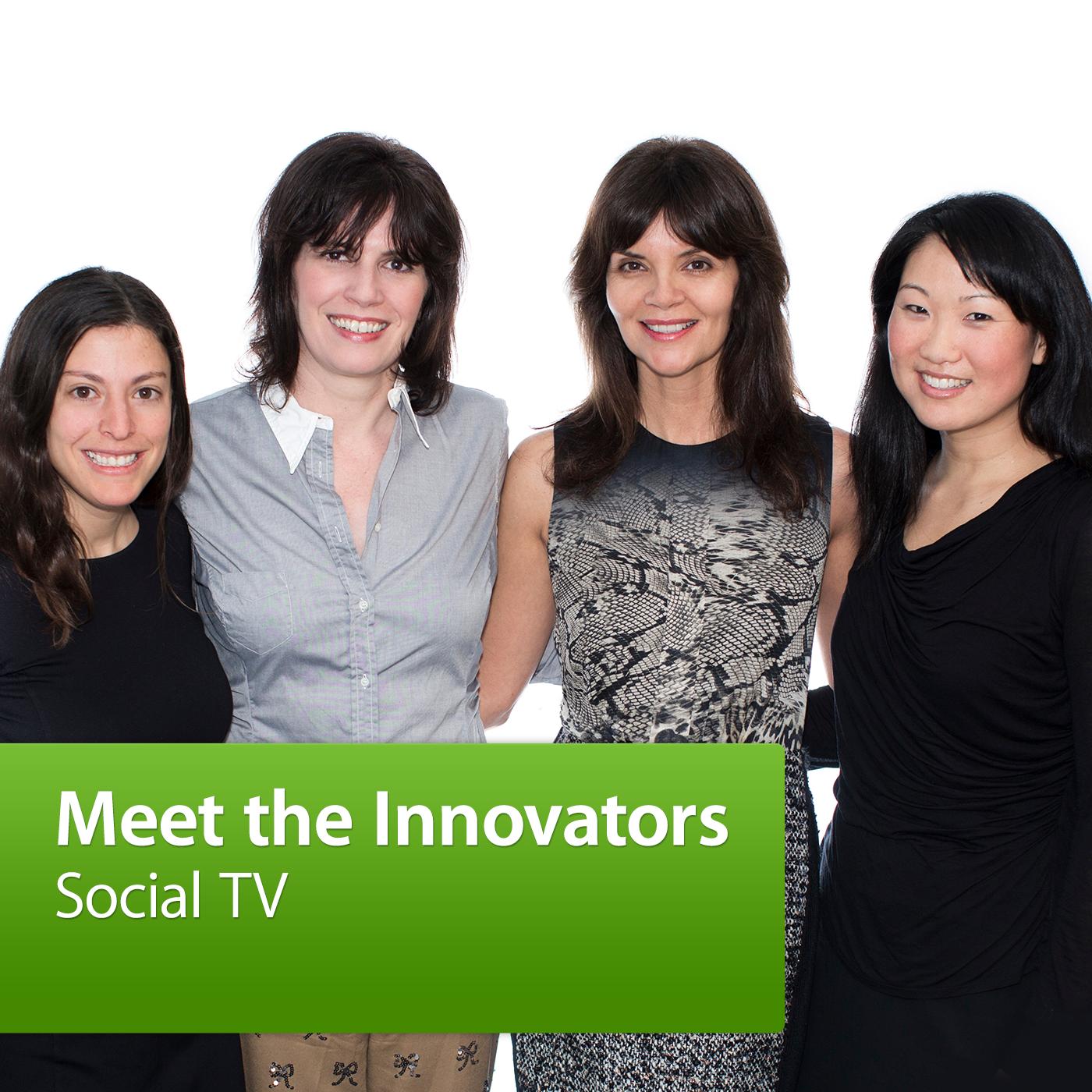 Social TV: Meet the Innovators
