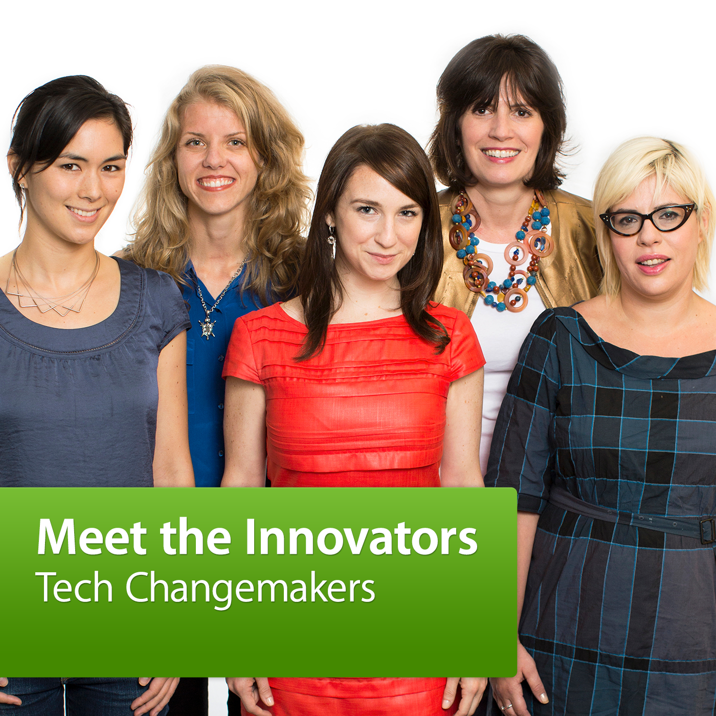 Tech Changemakers: Meet the Innovators